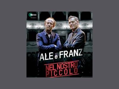 """Ale e Franz """"Nel Nostro Piccolo"""""""