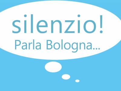 SILENZIO! PARLA BOLOGNA... (15€)