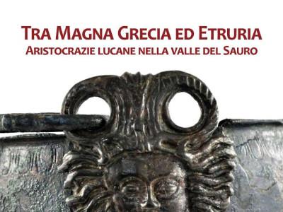 Locandina - Mostra Tra Magna Grecia ed Etruria. Aristocrazie lucane ne