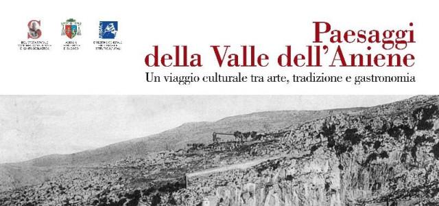 Paesaggi della valle dell'Aniene. Un viaggio culturale tra arte, tradizione e cultura