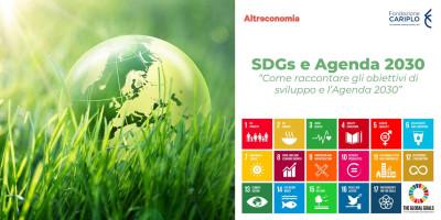 SDGS e Agenda 2030: come raccontare gli obiettivi di sviluppo e l'Agenda 2030