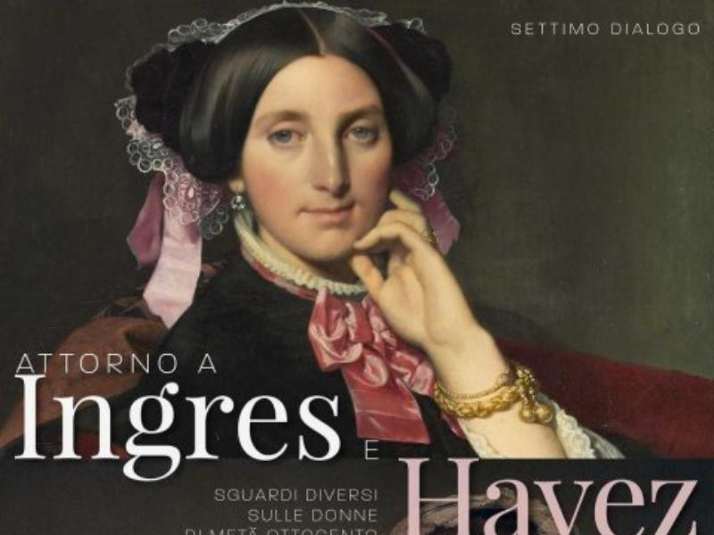 Attorno a Ingres e Hayez